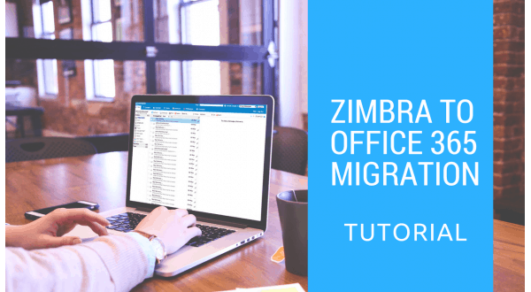 Zimbra to office 365 mail migration tutorial